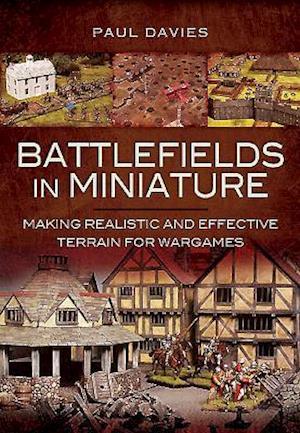 Bog hardback Battlefields in Miniature af Paul Davies