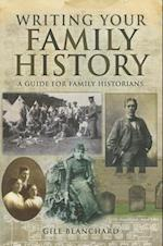Writing Your Family History af Gill Blanchard