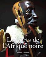 Les Arts de l'Afrique noire af Maurice Delafosse