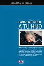 Los consejos del psicologo para entender a tu hijo