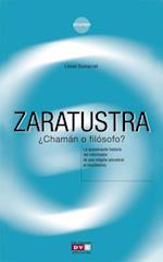 Zaratustra  chaman o filosofo?