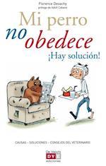 Mi perro no obedece !Hay solucion!