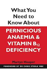 What You Need to Know About Pernicious Anaemia and Vitamin B12 Deficiency af Martyn Hooper