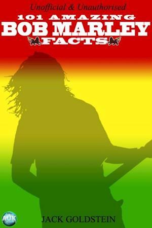 101 Amazing Bob Marley Facts