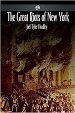 Great Riots of New York af Joel Tyler Headley