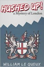 Hushed Up! A Mystery of London