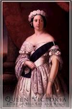Queen Victoria - Her Life and Reign