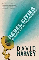 Rebel Cities af David Harvey