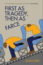 First As Tragedy, Then As Farce