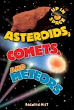 Up in Space: Asteroids, Comets and Meteors (QED Reader) (Up in Space)