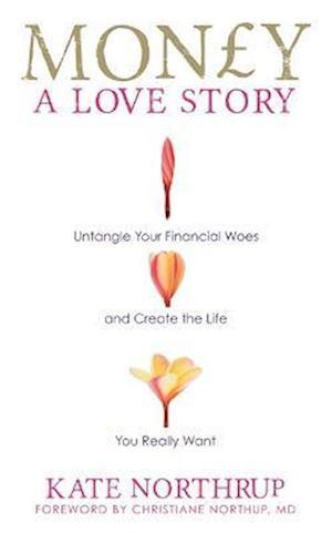 Bog paperback Money a Love Story af Kate Northrup