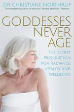 Goddesses Never Age af Christiane Northrup