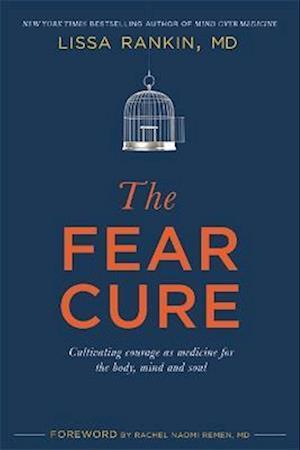 Bog, paperback The Fear Cure af Lissa Rankin