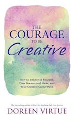 The Courage to Be Creative af Doreen Virtue