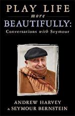 Play Life More Beautifully af Seymour Bernstein
