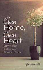 Clear Home, Clear Heart