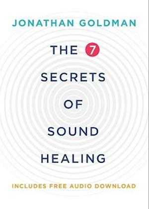Bog, paperback The 7 Secrets of Sound Healing af Jonathan Goldman