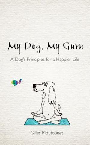Bog, paperback My Dog, My Guru af Gilles Moutounet