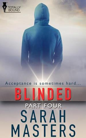 Blinded: Part Four