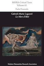 Gabriel-Marie Legouve, 'la Mort D'Abel' (Mhra Critical Texts, nr. 61)