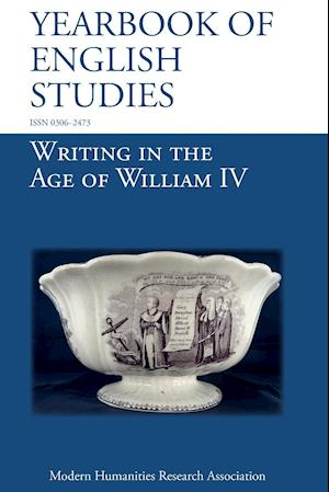 Writing in the Age of William IV (Yearbook of English Studies (48) 2018)