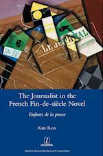 The Journalist in the French Fin-de-siècle Novel: Enfants de la presse