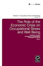 The Role of the Economic Crisis on Occupational Stress and Well Being (Research in Occupational Stress And Well Being, nr. 10)