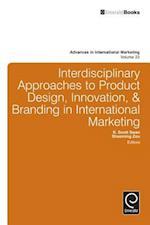 Interdisciplinary Approaches to Product Design, Innovation, & Branding in International Marketing (ADVANCES IN INTERNATIONAL MARKETING, nr. 23)