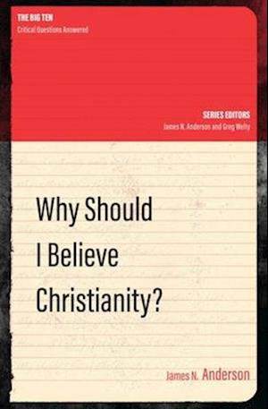 Bog, paperback Why Should I Believe Christianity? af James N Anderson