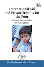 International Aid and Private Schools for the Poor (New Thinking in Political Economy Series)
