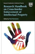 Research Handbook on Cross-Border Enforcement of Intellectual Property (Research Handbooks in Intellectual Property Series)