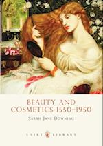 Beauty and Cosmetics 1550 to 1950 af Sarah Downing