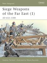 Siege Weapons of the Far East (1) (New Vanguard)