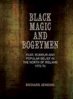 Black Magic and Bogeymen