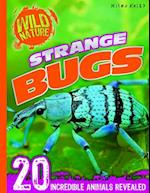 Explore Your World - Strange Bugs (Wild Nature)
