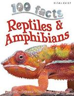 Reptiles & Amphibians (100 Facts)