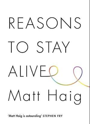Bog, hardback Reasons to Stay Alive af Matt Haig