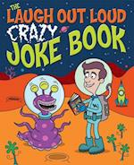 The Laugh Out Loud Crazy Joke Book af Sean Connolly