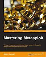 Mastering Metasploit af Nipun Jaswal