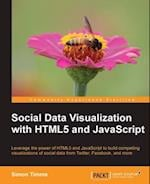 Social Data Visualization with HTML5 and JavaScript af Simon Timms