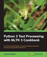 Python 3 Text Processing with NLTK 3 Cookbook af Jacob Perkins