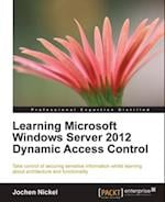 Learning Microsoft Windows Server 2012 Dynamic Access Control af Jochen Nickel