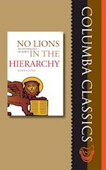 No Lions in the Hierarchy (Columba Classics)