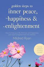 Golden Steps to Inner Peace, Happiness and Enlightenment