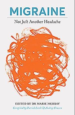 Bog, paperback Migraine - Not Just a Headache af Patrick Little, Audrey Craven