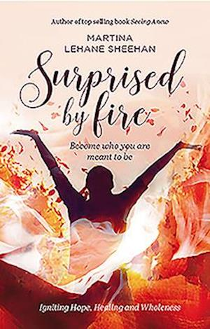 Bog, hardback Surprised by Fire af Martina Lehane Sheehan