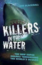 Killers in the Water - The New Super Sharks Terrorising The World's Oceans