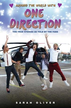 Around the World with One Direction - The True Stories as told by the Fans af Sarah Oliver