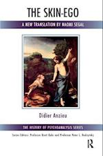 The Skin-Ego (The History of Psychoanalysis Series)
