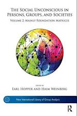 The Social Unconscious in Persons, Groups, and Societies (The New International Library of Group Analysis)